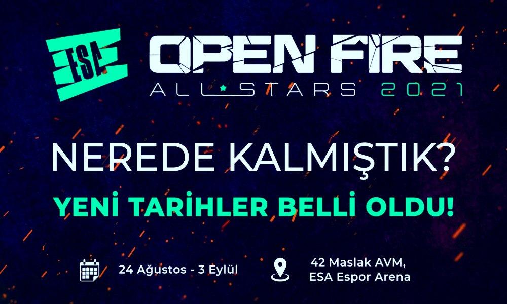 ESA Open Fire All Stars'ın Yeni Tarihi Belli Oldu